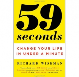 59 Seconds: Change Your Life in Under a Minute by Richard Wiseman