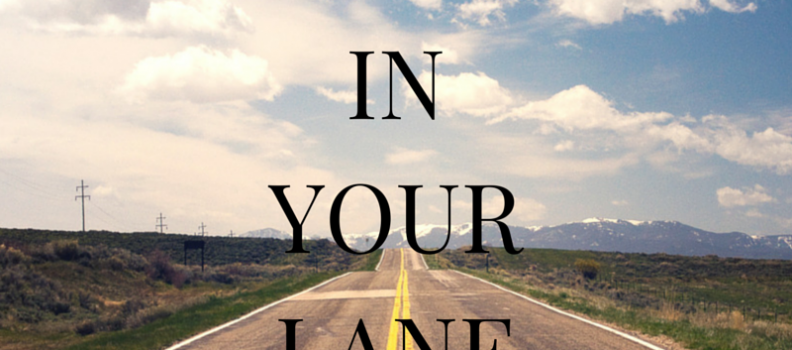 Stay In Your Own Lane