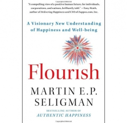 Flourish: A Visionary New Understanding of Happiness and Well-being by Martin E. P. Seligman
