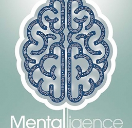 Mentalligence: A New Psychology of Thinking–Learn What It Takes to be More Agile, Mindful, and Connected in Today's World